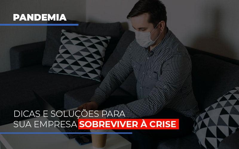 Pandemia: Dicas E Soluções Para Sua Empresa Sobreviver à Crise