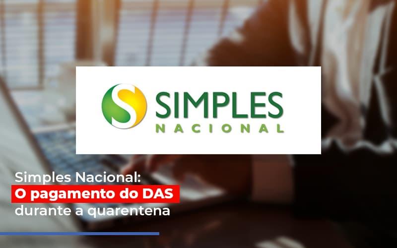 Simples Nacional: O Pagamento Do DAS Durante A Quarentena